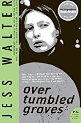 Over Tumbled Graves: A Novel by Jess Walter (2009-08-18)