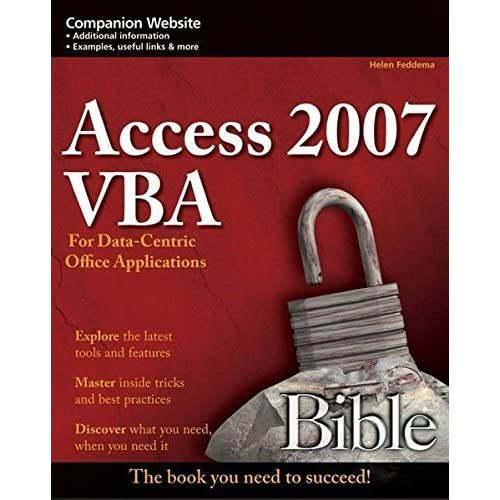 Access 2007 VBA Bible: For Data-Centric Microsoft Office Applications by Helen Feddema (2007-05-07)