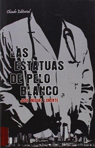 Las estatuas de pelo blanco (Viajes en la ficción) por José Miguel Lorente