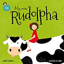 My cow Rudolpha: an illustrated book for kids about pets (Lucy's world 5) (English Edition)