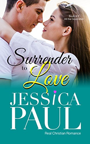 Surrender to Love: Christian Romance (All the Good Men Book 2)