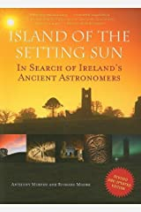 Island of the Setting Sun: In Search of Ireland's Ancient Astronomers Paperback