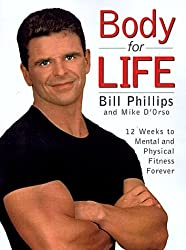 Body for Life: 12 Weeks to Mental and Physical Strength by Bill Phillips (2002-11-05)