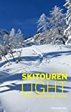 Skitouren light: 100 Touren für Einsteiger und Genießer - Thomas Neuhold