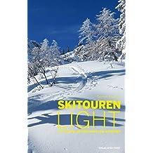 Skitouren light: 100 Touren für Einsteiger und Genießer