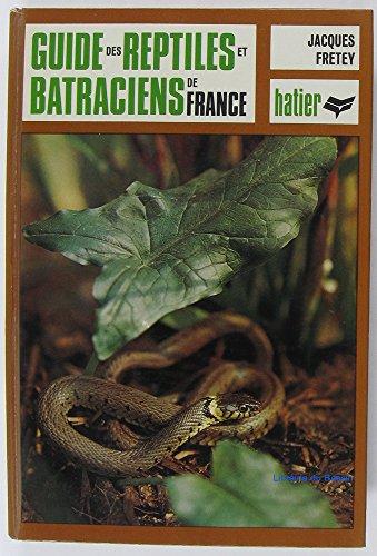 Guide des reptiles et batraciens de France