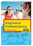 Digitale Videoschule: Vom Einsteiger zum Könner (easy) - Christian Schnalzger