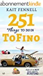 251 Things to Do in Tofino: And it is...