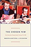 The Chosen Few: How Education Shaped Jewish History, 70-1492 (The Princeton Economic History of the Western World Book 52)