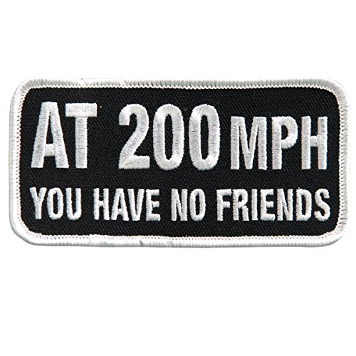 """AT 200MPH YOU HAVE NO FRIENDS, Iron-On / Saw-On Rayon PATCH - 4"""" x 2"""""""
