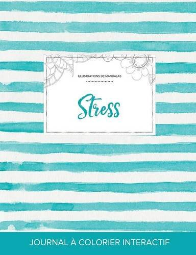 Journal de Coloration Adulte: Stress (Illustrations de Mandalas, Rayures Turquoise) par Courtney Wegner
