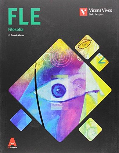 FLE (FILOSOFIA BATXILERGOA) 3D IKASGELA: Fle. Filosofia. 3D Ikasgela: 000001 - 9788468232485 por Cesar Pedro Prestel Alfonso
