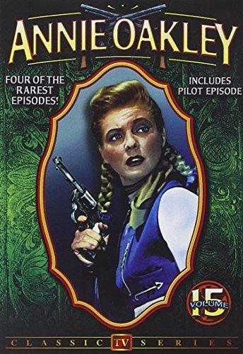 Annie Oakley, Volume 15: 4-Episode Collection by Gail Davis