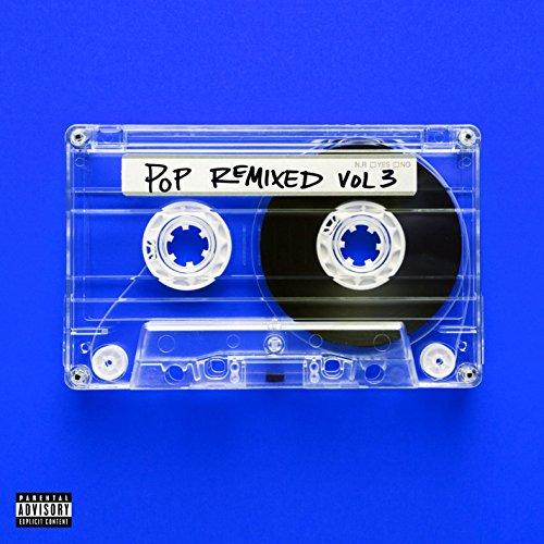 Pop Remixed Vol. 3 [Explicit]
