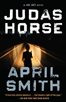 Judas Horse: An FBI Special Agent Ana Grey Mystery par [Smith, April]