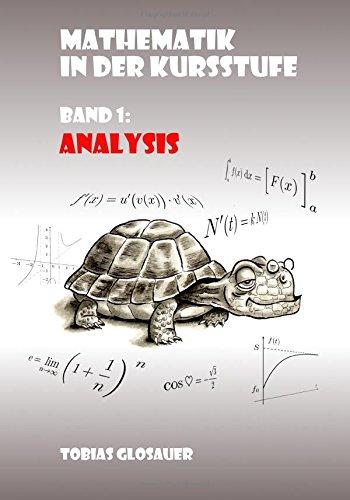 Mathematik in der Kursstufe Band 1: Analysis