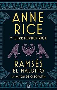 Ramsés El maldito. La pasión de Cleopatra par Anne Rice