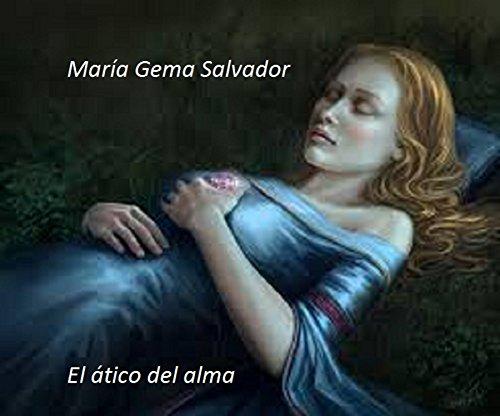 El ático del alma por María Gema Salvador Sánchez