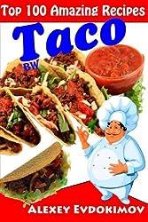 Top 100 Amazing Recipes Taco BW by Alexey Evdokimov (2014-08-20)