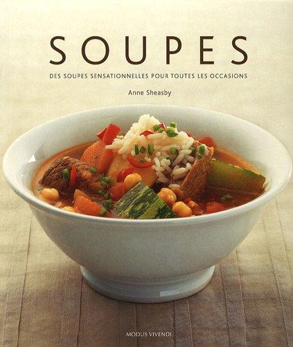 Soupes : 135 recettes savoureuses et inspirantes par Anne Sheasby