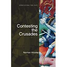 Contesting the Crusades (Contesting the Past)