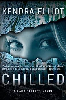 Chilled (A Bone Secrets Novel Book 2) (English Edition) von [Elliot, Kendra]