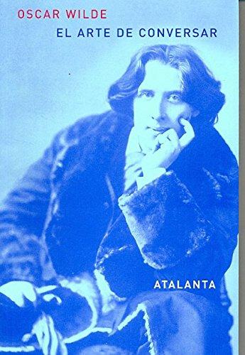El Arte De Conversar (ARS BREVIS) por Oscar Wilde