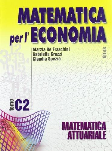 Matematica per l'economia. Modulo C. Per gli Ist. Tecnici commerciali: 2