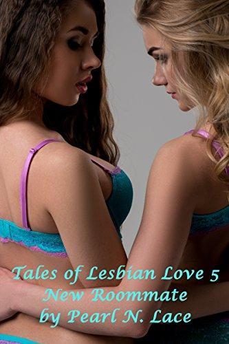 Tales of Lesbian Love 5 - New Roommate: (Lesbian Romance)