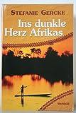 Cover of: Ins dunkle Herz Afrikas | Stefanie Gercke
