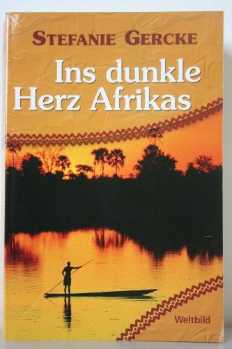 Ins dunkle Herz Afrikas  by  Stefanie Gercke