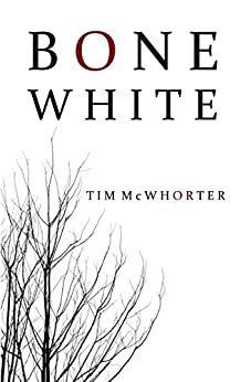 Bone White by [McWhorter, Tim]