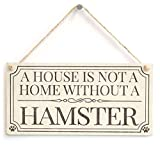 A House Is Not A Home Without A Hamster - Shabby Chic Style Home Accessory Gift Sign / Plaque For Hamster Lovers