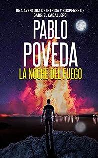 La Noche del Fuego: Una aventura de intriga y suspense de Gabriel Caballero par Pablo Poveda