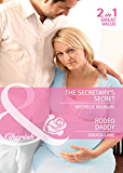 The Secretary's Secret / Rodeo Daddy: The Secretary's Secret / Rodeo Daddy (Mills & Boon Cherish)