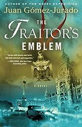 The Traitor's Emblem: A Novel by J.G. Jurado (2012-08-21)