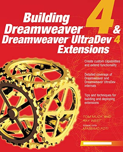 Building Dreamweaver 4 & Dreamweaver UltraDev 4 Extensions (Application Development) (Extensions Dreamweaver)