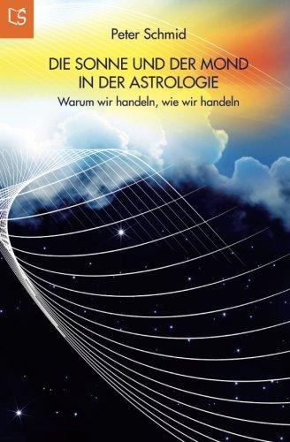 Die Sonne und der Mond in der Astrologie: Warum wir handeln, wie wir handeln