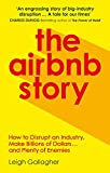The Airbnb Story: How to Disrupt an Industry, Make Billions of Dollars ... and Plenty of Enemies