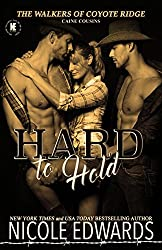 Hard to Hold: Caine Cousins (The Walkers of Coyote Ridge Book 3)