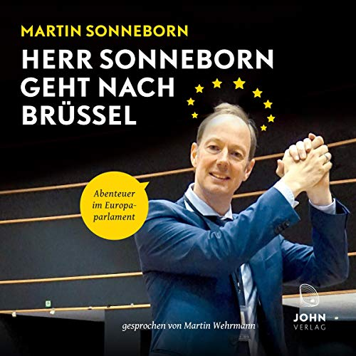 Herr Sonneborn geht nach Brüssel: Abenteuer im Europaparlament (Buchhandlung, Hörbücher Kindle)