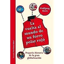 La vuelta al mundo de un forro polar rojo. Pequeña historia de la gran globalización. (Las Tres Edades / Nos Gusta Saber nº 8)