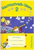 Rechtschreib-Stars: Übungsheft 2 (2. Schuljahr)