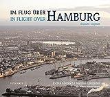 Im Flug über Hamburg - In Flight Over Hamburg - Matthias Gretzschel, Jochen Knobloch