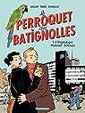 Le Perroquet des Batignolles - Tome 1 - L'énigmatique Monsieur Schmutz )