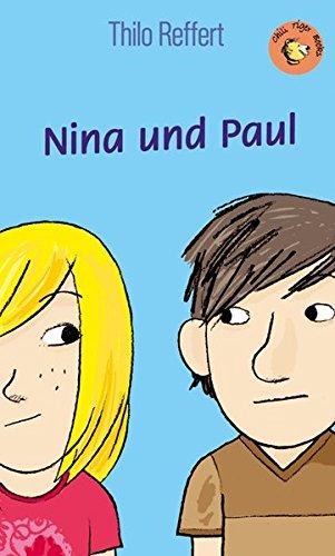 Preisvergleich Produktbild Nina und Paul (Chili Tiger Books / Tolle Texte und starke Illustrationen für neugierige Leserinnen und Leser zwischen 8 und 12 Jahren!)