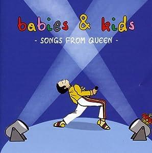 Babies & Kids -  Songs From Queen