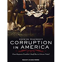 Corruption in America: From Benjamin Franklin's Snuff Box to Citizens United