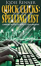 Quick Clicks: Spelling List: Commonly Misspelled Words at Your Fingertips (English Edition)