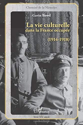 La vie culturelle dans la France occupée (191-1918)